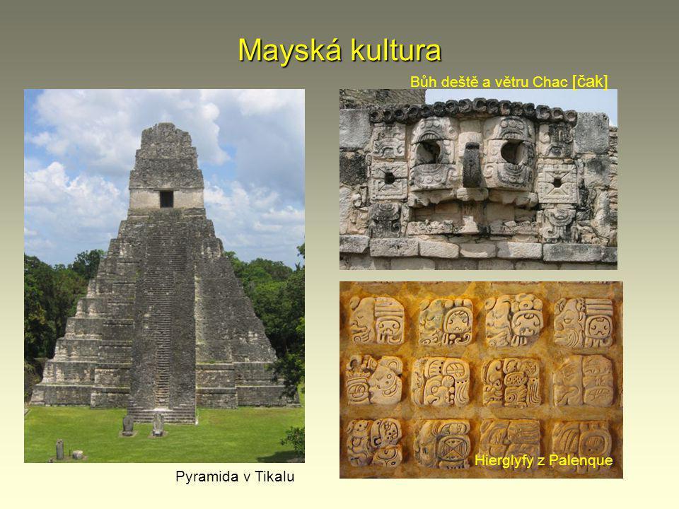 Mayská kultura Bůh deště a větru Chac [čak] Hierglyfy z Palenque
